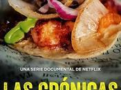 {Series} crónicas taco (Netflix, Temporada 2019)
