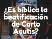 bíblica beatificación Carlo Acutis?