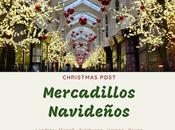 Christmas Post: Mercadillos Navideños Europeos