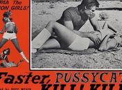 FASTER, PUSSYCAT! KILL! Russ Meyer