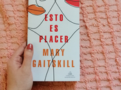 Esto placer Mary Gaitskill