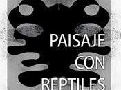"""""""Paisaje reptiles"""" Pilar Pedraza"""