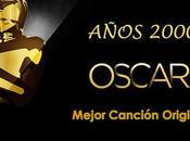 Canciones Oscar Años 2000