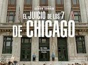 """juicio Chicago"""" (Aaron Sorkin, 2020)"""