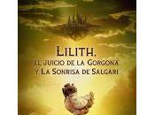 Lilith, juicio Gorgona Sonrisa Salgari, José Antonio Cotrina