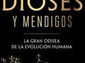 """Dioses mendigos. gran odisea evolución humana"", José María Bermúdez Castro"