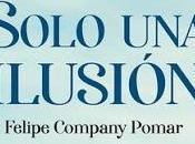 Reseña 'Solo ilusión' Felipe Company, Asun Blanco