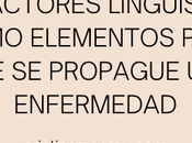 factores lingüísticos como elementos para propague enfermedad