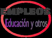 +105 OPORTUNIDADES EMPLEOS EDUCACIÓN, Semana junio 2021.