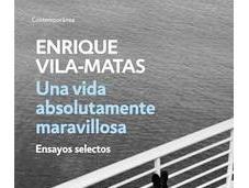 Ensayos selectos Enrique Vila-Matas