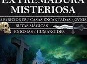 «Extremadura misteriosa»