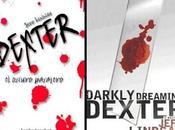 Dexter, oscuro pasajero (2004) Novela Jeff Lindsay...