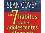 Siete Hábitos Adolescentes Altamente Efectivos. Síntesis