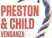 Venganza, primer título nueva saga Douglas Preston Lincoln Child