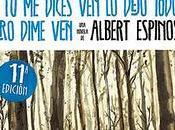 Albert Espinosa dices dejo todo pero dime (reseña)
