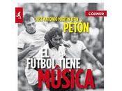 """fútbol tiene música José Antonio Martín Otín """"Petón"""""""