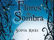 Flores Sombra (Sofía Rhei)