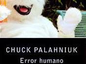 Chuck Palahniuk Error humano (reseña)