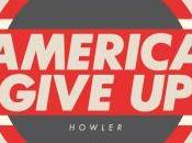 Howler America Give