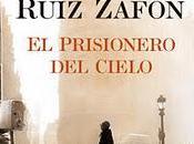 Prisionero Cielo, Carlos Ruiz Zafón