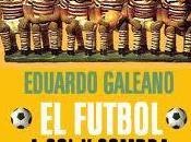 fútbol sombra, Eduardo Galeano