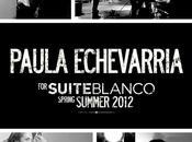 PAULA ECHEVARRÍA para SUITEBLANCO. PRIMER LOOK VENTA