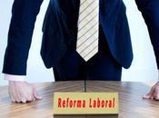 Resumen principales cambios reforma laboral