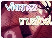 (Viernes Musical) ¡Blog nuevo!