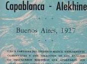 Match Título Mundial Capablanca Alekhine (Buenos Aires 1927)