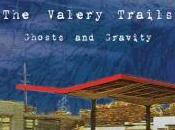 Valery Trails Ghosts Gravity (2012)