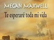 Reseña: esperaré toda vida, Megan Maxwell