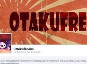Otakufreaks estrena página Facebook